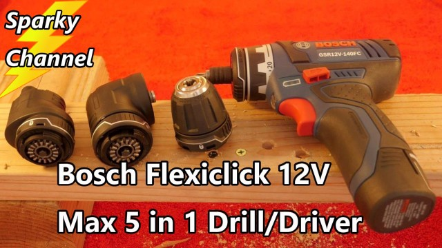 Bosch Flexiclick 5 in 1 Drill Driver System Review and Demonstration GSR12V-140FCB22
